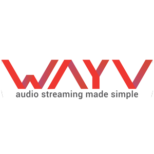 WAYV – Audio Streaming Made Simple